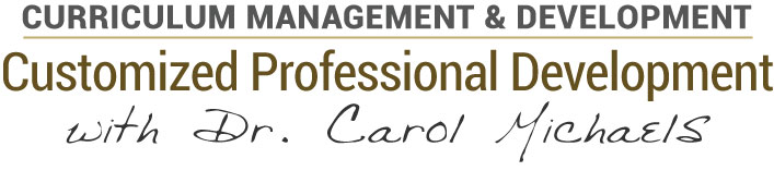 Customized Professional Development Dr. Carol Michaels