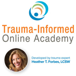Trauma-Informed Online Academy is designed by trauma expert Heather Forbes